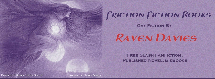 Gay fictiton, gay ebooks, and gay fanfiction by Raven Davies aka Ravin